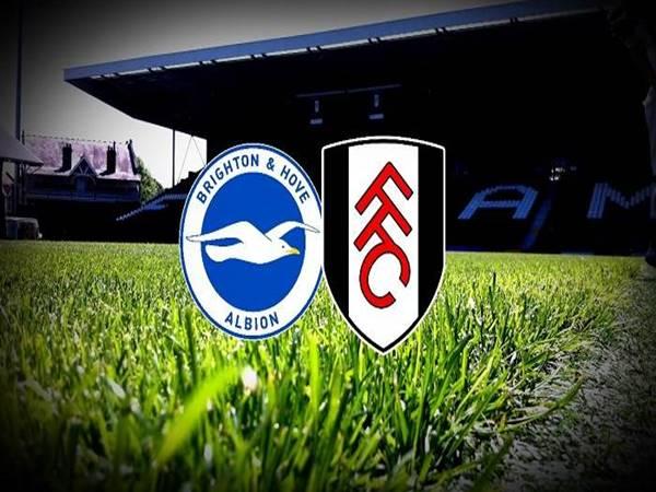 Nhận định Brighton vs Fulham, 02h30 ngày 28/01
