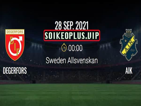 Soi kèo Degerfors vs AIK Fotboll 28/9